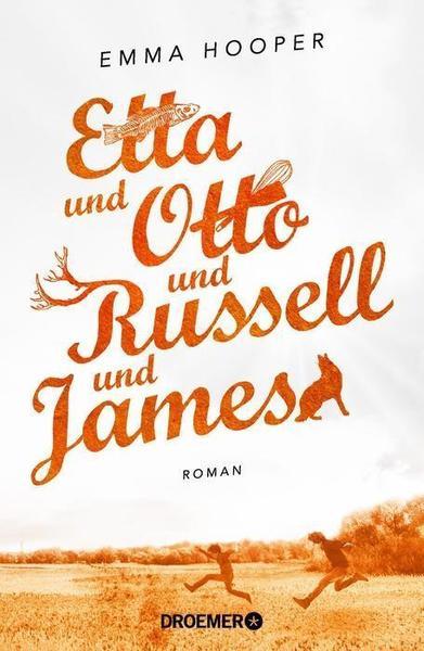 Etta und Otto und Russell und James, © Droemer Verlag