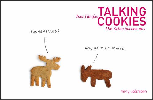 Talking Cookies Cover, @Ines Häufler, Müry Salzmann Velrag 2013